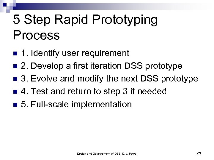 5 Step Rapid Prototyping Process 1. Identify user requirement 2. Develop a first iteration