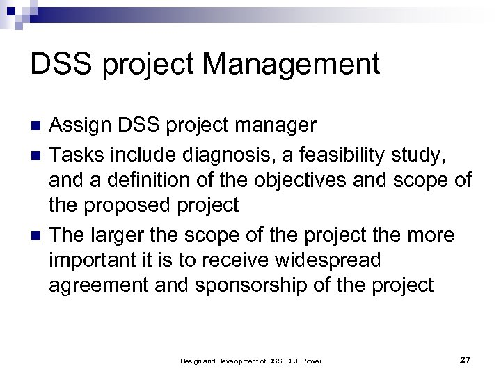 DSS project Management Assign DSS project manager Tasks include diagnosis, a feasibility study, and