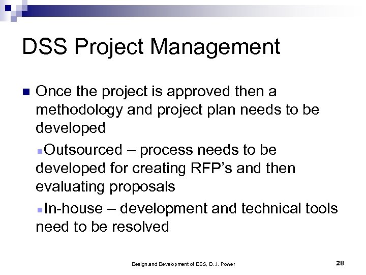 DSS Project Management Once the project is approved then a methodology and project plan