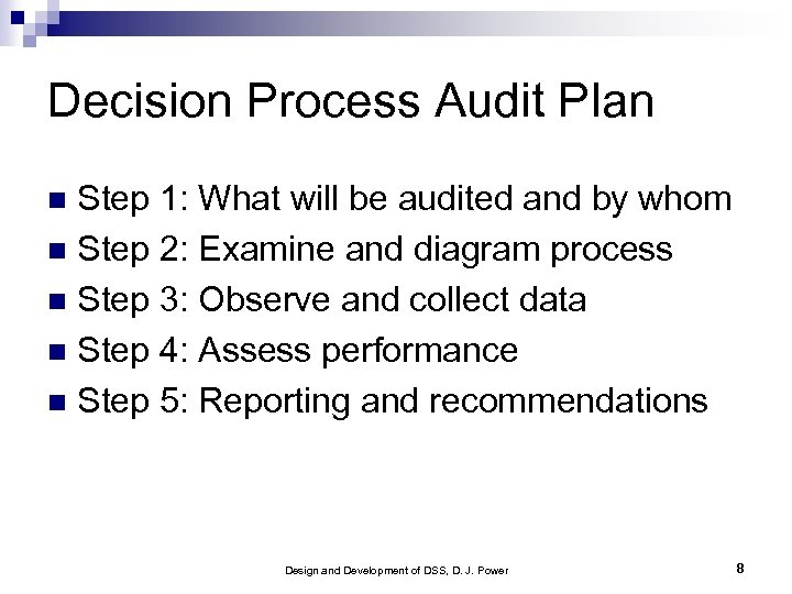 Decision Process Audit Plan Step 1: What will be audited and by whom Step