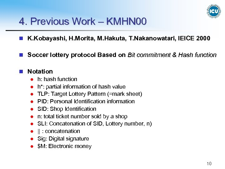 4. Previous Work – KMHN 00 n K. Kobayashi, H. Morita, M. Hakuta, T.