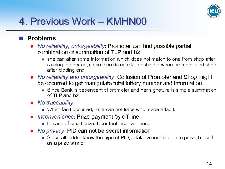 4. Previous Work – KMHN 00 n Problems l No reliability, unforgeability: Promoter can