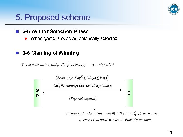 5. Proposed scheme n 5 -6 Winner Selection Phase l When game is over,