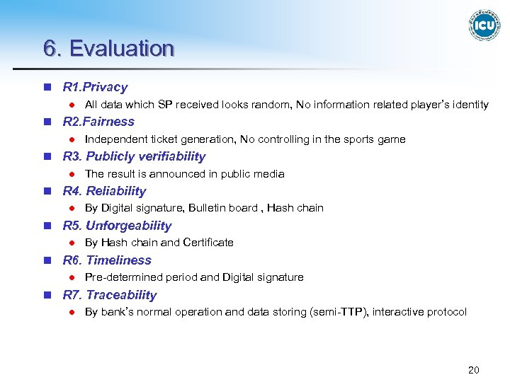 6. Evaluation n R 1. Privacy l All data which SP received looks random,