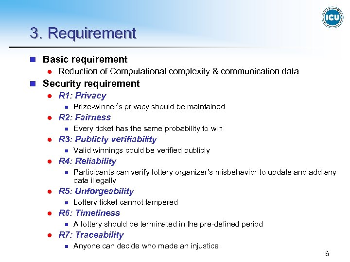 3. Requirement n Basic requirement l Reduction of Computational complexity & communication data n