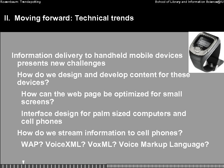 Rosenbaum: Trendspotting School of Library and Information Science@IU II. Moving forward: Technical trends Information