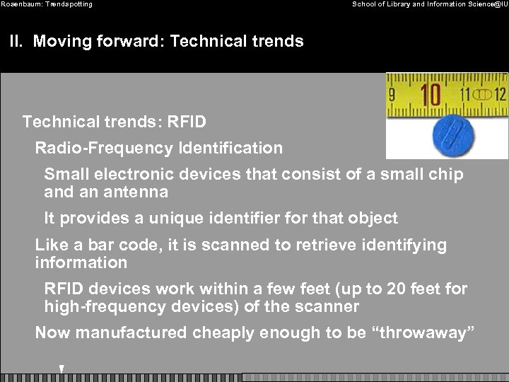 Rosenbaum: Trendspotting School of Library and Information Science@IU II. Moving forward: Technical trends: RFID