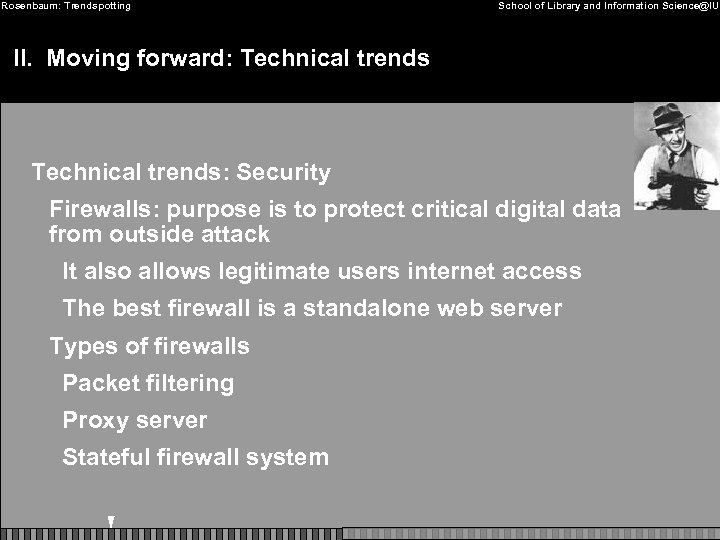 Rosenbaum: Trendspotting School of Library and Information Science@IU II. Moving forward: Technical trends: Security