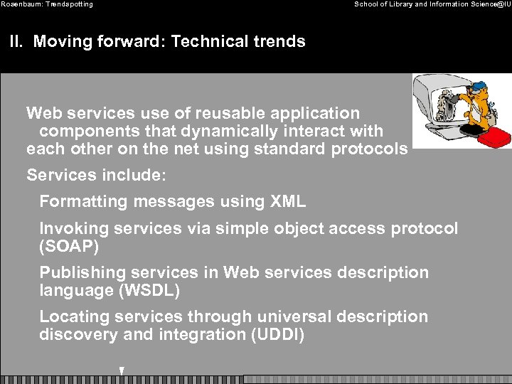 Rosenbaum: Trendspotting School of Library and Information Science@IU II. Moving forward: Technical trends Web