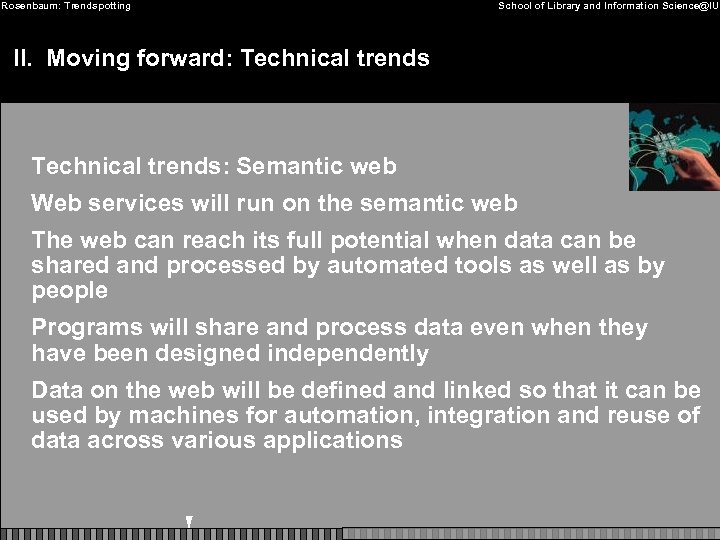 Rosenbaum: Trendspotting School of Library and Information Science@IU II. Moving forward: Technical trends: Semantic