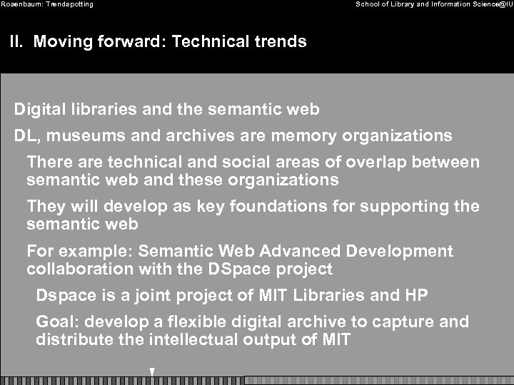 Rosenbaum: Trendspotting School of Library and Information Science@IU II. Moving forward: Technical trends Digital