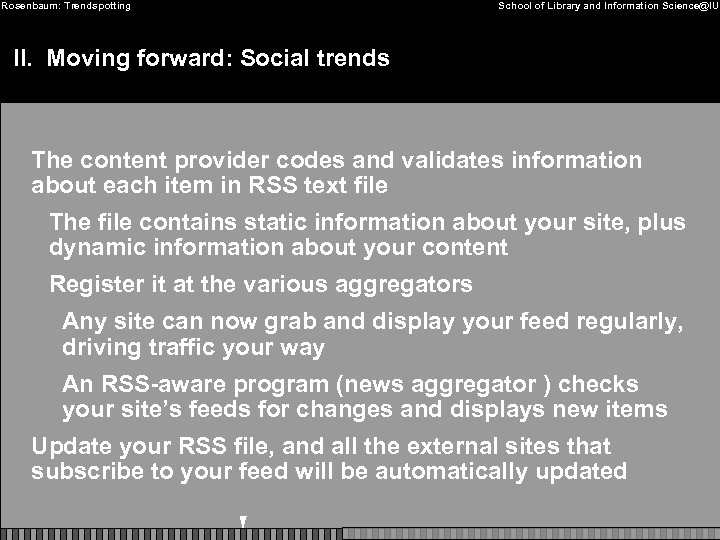Rosenbaum: Trendspotting School of Library and Information Science@IU II. Moving forward: Social trends The