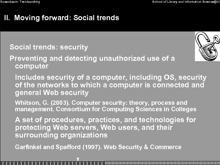 Rosenbaum: Trendspotting School of Library and Information Science@IU II. Moving forward: Social trends: security