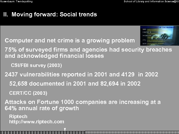 Rosenbaum: Trendspotting School of Library and Information Science@IU II. Moving forward: Social trends Computer
