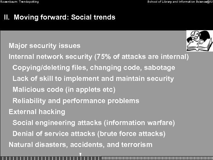 Rosenbaum: Trendspotting School of Library and Information Science@IU II. Moving forward: Social trends Major