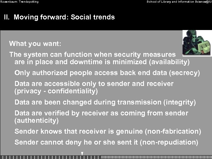 Rosenbaum: Trendspotting School of Library and Information Science@IU II. Moving forward: Social trends What