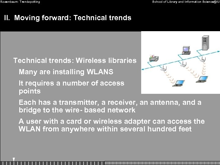 Rosenbaum: Trendspotting School of Library and Information Science@IU II. Moving forward: Technical trends: Wireless