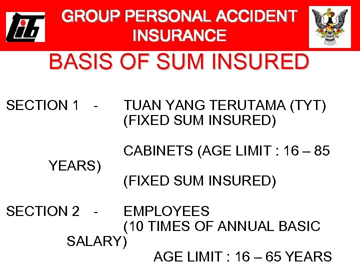 GROUP PERSONAL ACCIDENT INSURANCE BASIS OF SUM INSURED SECTION 1 - YEARS) SECTION 2