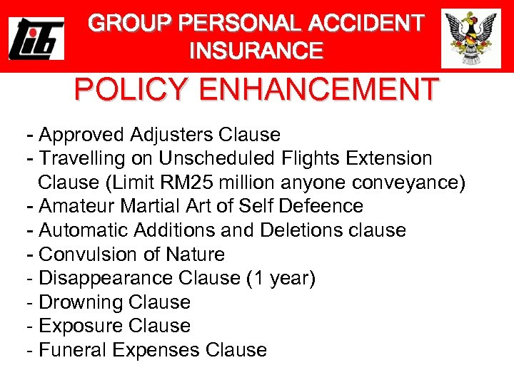 GROUP PERSONAL ACCIDENT INSURANCE POLICY ENHANCEMENT - Approved Adjusters Clause - Travelling on Unscheduled