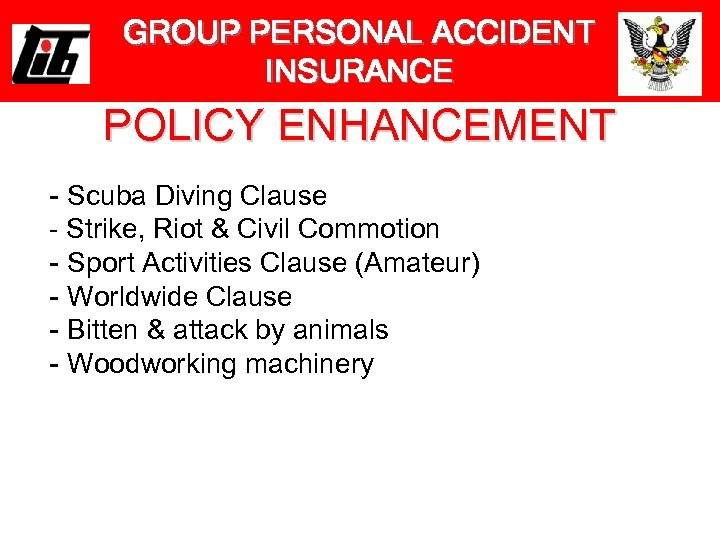 GROUP PERSONAL ACCIDENT INSURANCE POLICY ENHANCEMENT - Scuba Diving Clause - Strike, Riot &