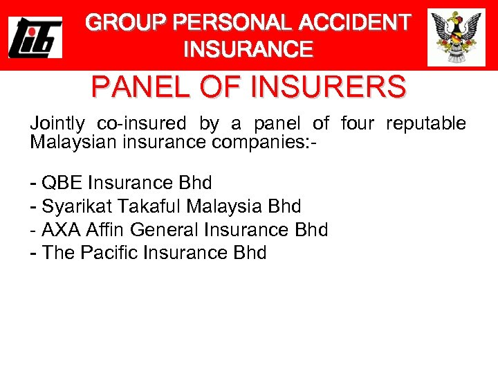 GROUP PERSONAL ACCIDENT INSURANCE PANEL OF INSURERS Jointly co-insured by a panel of four