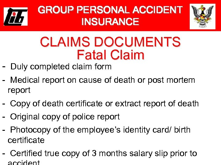 GROUP PERSONAL ACCIDENT INSURANCE CLAIMS DOCUMENTS Fatal Claim - Duly completed claim form -