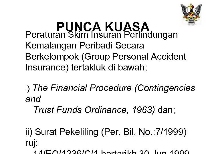 PUNCA KUASA Peraturan Skim Insuran Perlindungan Kemalangan Peribadi Secara Berkelompok (Group Personal Accident Insurance)
