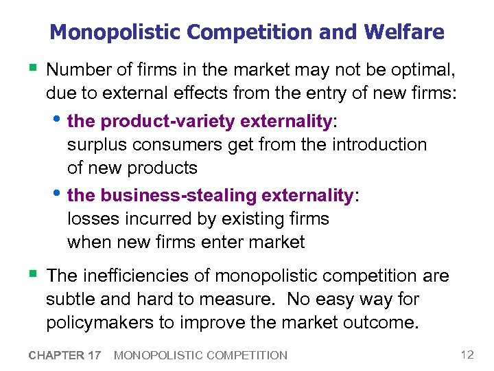 Monopolistic Competition and Welfare § Number of firms in the market may not be