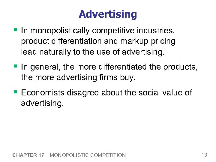 Advertising § In monopolistically competitive industries, product differentiation and markup pricing lead naturally to