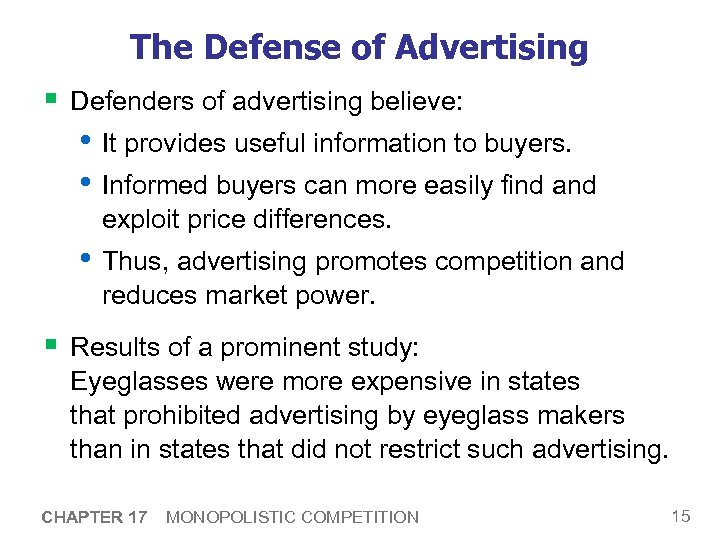The Defense of Advertising § Defenders of advertising believe: • It provides useful information