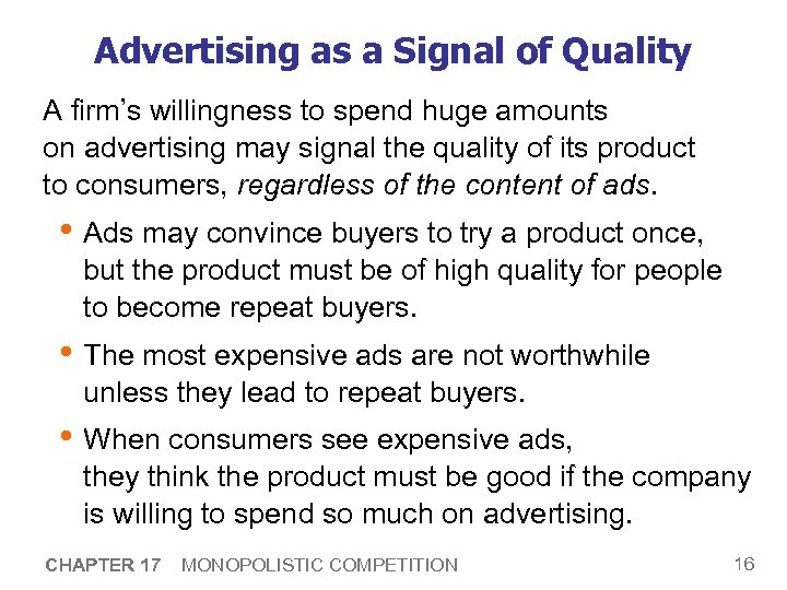 Advertising as a Signal of Quality A firm's willingness to spend huge amounts on