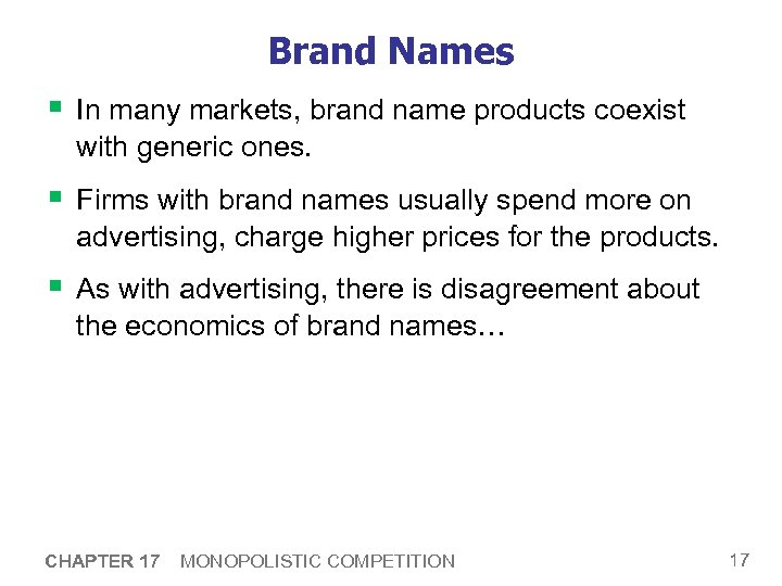 Brand Names § In many markets, brand name products coexist with generic ones. §