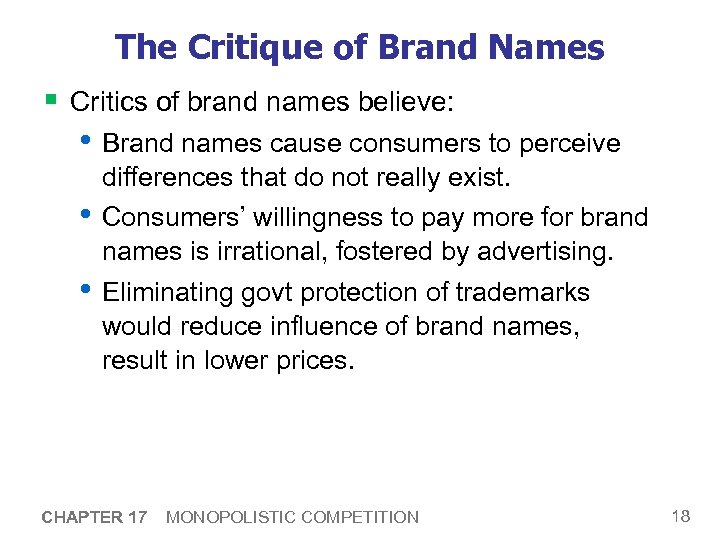 The Critique of Brand Names § Critics of brand names believe: • Brand names