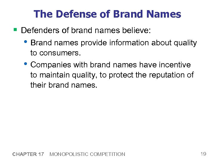 The Defense of Brand Names § Defenders of brand names believe: • Brand names
