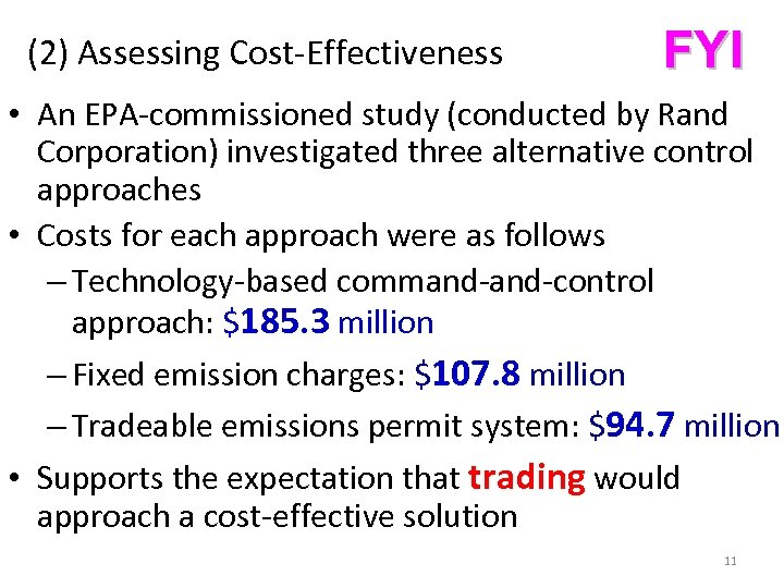 (2) Assessing Cost-Effectiveness FYI • An EPA-commissioned study (conducted by Rand Corporation) investigated three