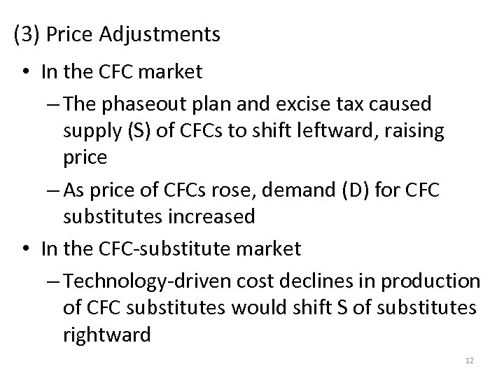 (3) Price Adjustments • In the CFC market – The phaseout plan and excise