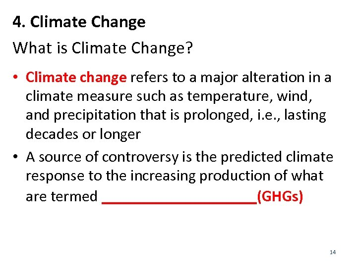 4. Climate Change What is Climate Change? • Climate change refers to a major