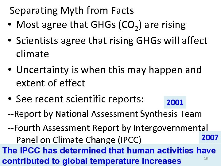 Separating Myth from Facts • Most agree that GHGs (CO 2) are rising •