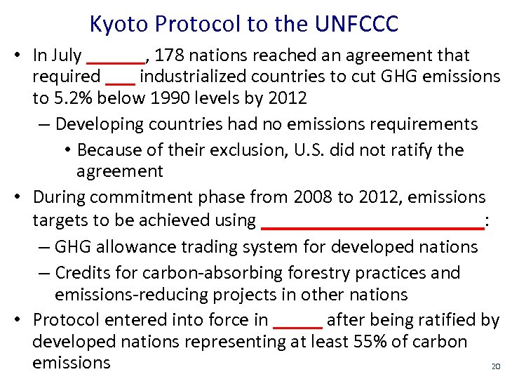 Kyoto Protocol to the UNFCCC • In July ______, 178 nations reached an agreement
