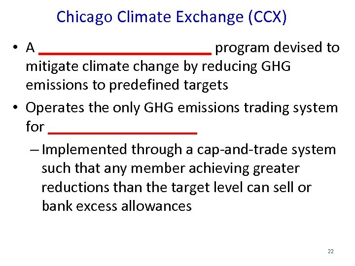 Chicago Climate Exchange (CCX) • A ___________ program devised to mitigate climate change by