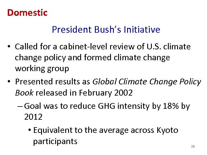 Domestic President Bush's Initiative • Called for a cabinet-level review of U. S. climate