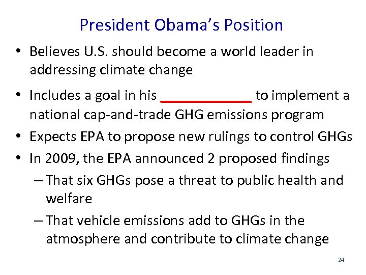 President Obama's Position • Believes U. S. should become a world leader in addressing