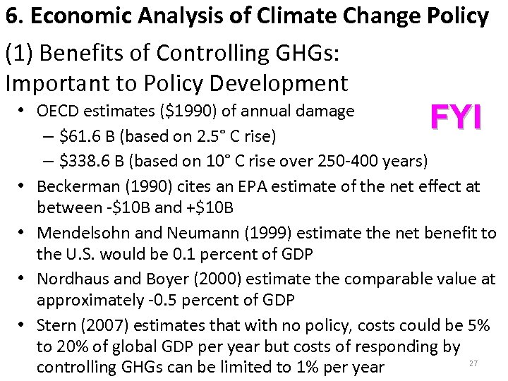 6. Economic Analysis of Climate Change Policy (1) Benefits of Controlling GHGs: Important to