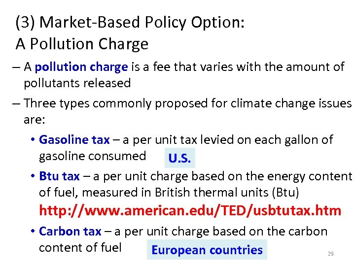 (3) Market-Based Policy Option: A Pollution Charge – A pollution charge is a fee