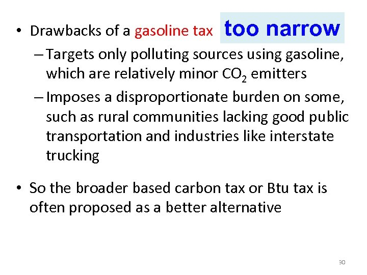 • Drawbacks of a gasoline tax too narrow – Targets only polluting sources