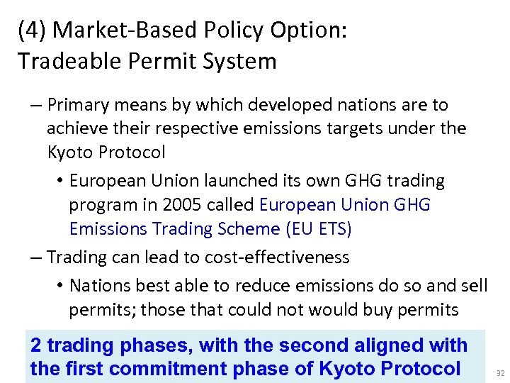 (4) Market-Based Policy Option: Tradeable Permit System – Primary means by which developed nations