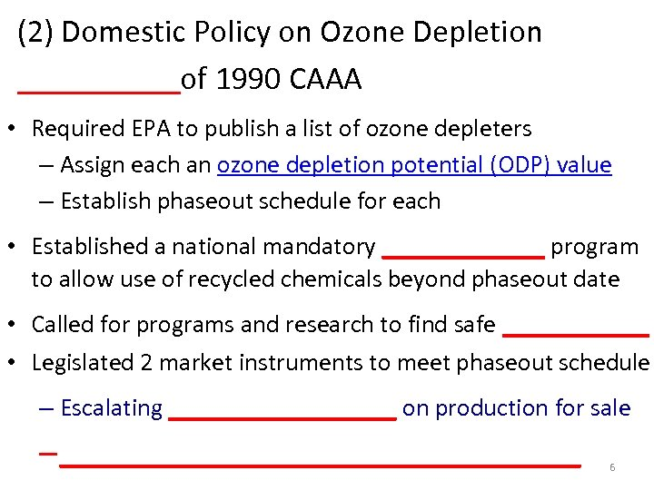 (2) Domestic Policy on Ozone Depletion _____of 1990 CAAA • Required EPA to publish