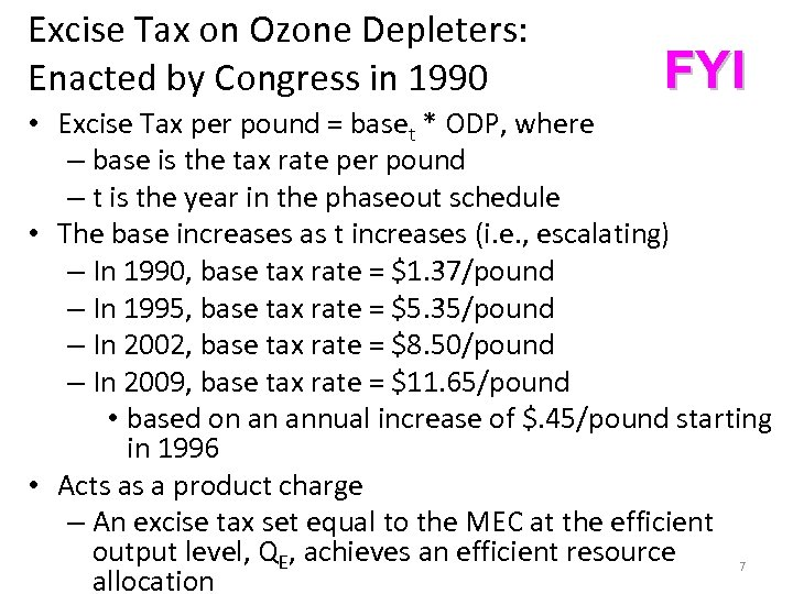 Excise Tax on Ozone Depleters: Enacted by Congress in 1990 FYI • Excise Tax