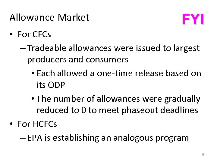 Allowance Market FYI • For CFCs – Tradeable allowances were issued to largest producers