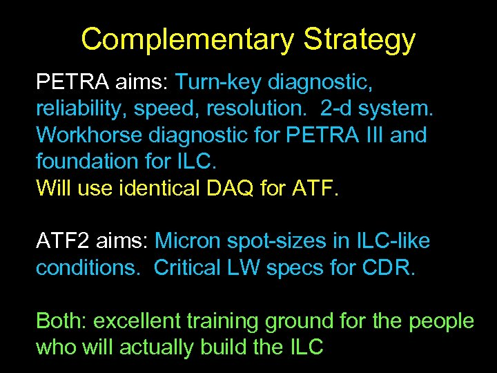 Complementary Strategy PETRA aims: Turn-key diagnostic, reliability, speed, resolution. 2 -d system. Workhorse diagnostic